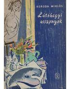 Látóhegyi asszonyok (Dedikált) - Koroda Miklós