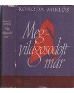 Megvilágosodott már - Koroda Miklós