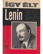 Így élt Lenin - Koroknai Zsuzsa