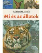 Mi és az állatok - Koroknay István