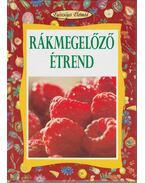 Rákmegelőző étrend - Koronczai Magdolna