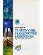 Tankönyvek, szakkönyvek szerzőinek - Kósa András