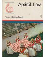 Apáról fiúra - Kósa László, Szemerkényi Ágnes