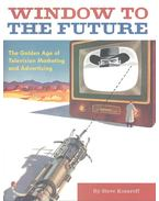 Window to the Future – The Golden Age of Television Marketing and Advertising - KOSAREFF, STEVE