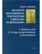 Bevezetés Magyarország történetének forrásaiba és irodalmába I/2. - Kosáry Domokos