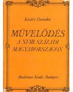 Művelődés a XVIII. századi Magyarországon - Kosáry Domokos
