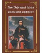 Gróf Széchenyi István gondolatainak gyűjteménye - Kosáry Domokos, Széchenyi István