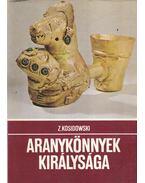 Aranykönnyek királysága - Kosidowski, Zenon