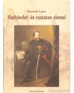 Hadviselet- és csatatan elemei - Kossuth Lajos