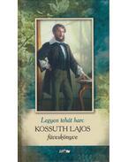Legyen tehát harc - Kossuth Lajos