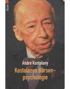 Kostolanys Börsenpsychologie - André Kostolany