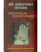 Kézvonalak - embersorsok - Kosutány István