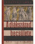 A diákszázad becsülete - Kőszegi Imre