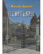 Kerítések - Kószó József