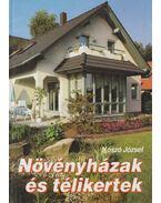 Növényházak és télikertek - Kószó József