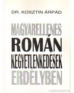 Magyarellenes román kegyetlenkedések erdélyben - Kosztin Árpád dr.