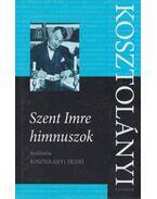 Szent Imre himnuszok - Kosztolányi Dezső, Takács László