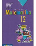 Sokszínű matematika 12. - Kosztolányi József, Kovács István, Pintér Klára, Urbán János, Vincze István
