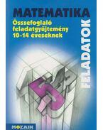Matematika feladatok - Kosztolányi József, Mike János, Palánkainé Jakab Ágnes, Dr. Szederkényi Antalné, Vincze István