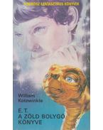 E. T. A zöld bolygó könyve - Kotzwinkle, William