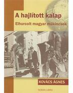 A hajlított kalap - Kovács Ágnes