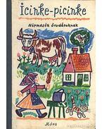 Icinke-picinke - Kovács Ágnes