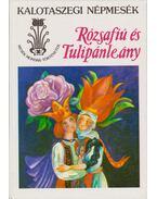 Rózsafiú és Tulipánleány - Kovács Ágnes