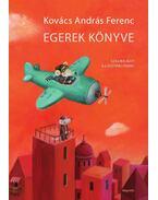 Egerek könyve - Kovács András Ferenc