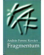 Fragmentum (dedikált) - Kovács András Ferenc