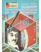 Válogatott érettségi-felvételi feladatok matematikából 1966-1999 - Kovács András