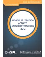 Gyakorlati útmutató az egyes szerződéstípusokhoz - Kovács Bálint, Nemessányi Zoltán