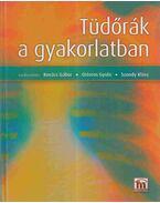 Tüdőrák a gyakorlatban - Kovács Gábor, Ostoros Gyula, Szondy Klára