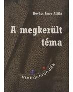 A megkerült téma - Kovács Imre Attila