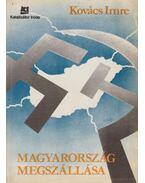Magyarország megszállása - Kovács Imre