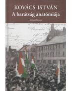 A barátság anatómiája - Második könyv (Dedikált) - Kovács István