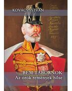Bem tábornok - Kovács István