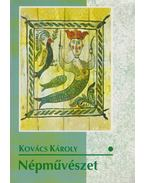Népművészet - Kovács Károly