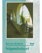 Népművészet II. - Kovács Károly