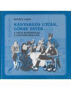 Kanyargós utcák, görbe esték - Kovács Lajos
