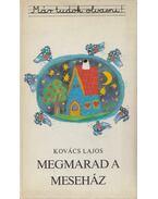 Megmarad a meseház (Dedikált) - Kovács Lajos