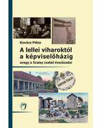 A lellei viharoktól a képviselőházig - avagy a Szalay család évszázadai - Kovács Péter