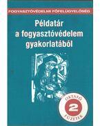 Példatár a fogyasztóvédelem gyakorlatából - Kovács Sándor, Bölcsházy Sándor