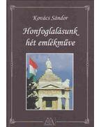 Honfoglalásunk hét emlékműve - Kovács Sándor