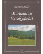 Máramarosi bércek között (dedikált) - Kovács Sándor