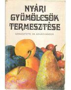 Nyári gyümölcsök termesztése - Kovács Sándor