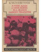 A nyári almák, a nyári körték és a héjasok házikerti termesztése - Kovács Sándor, Nyéki József, Tamási János