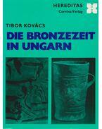 Die Bronzezeit in Ungarn - Kovács Tibor