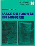 L'Age du Bronze en Hongrie - Kovács Tibor