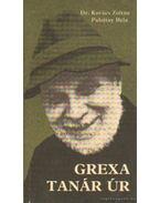 Grexa tanár úr - Kovács Zoltán,dr., Palojtay Béla