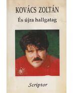 És újra hallgatag - Kovács Zoltán